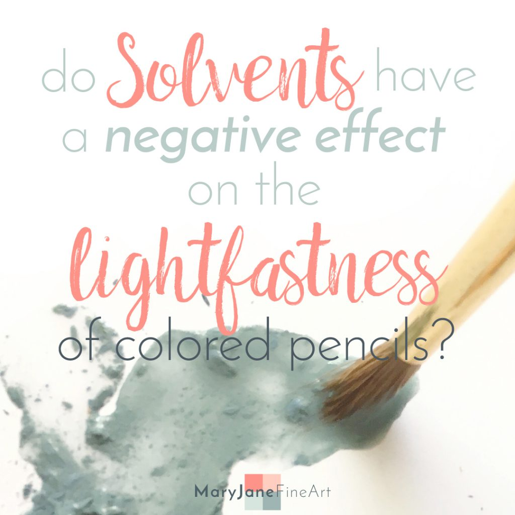 solvents have negative effect on lightfastness of colored pencils