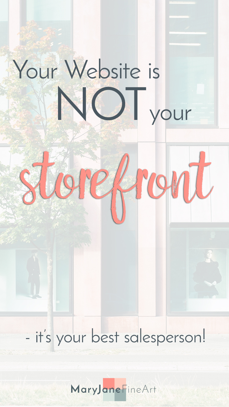 your website is not your storefront blogpost by maryjane fine art artistwebsites artpreneur