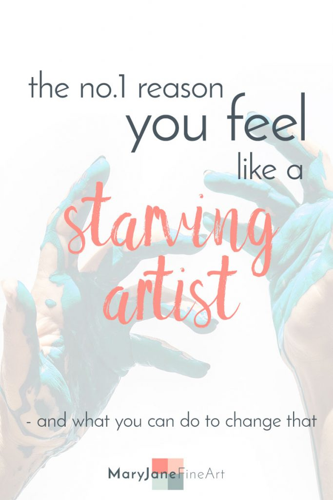 the number one reson you feel like a starving artist and what to do to get a thriving art business